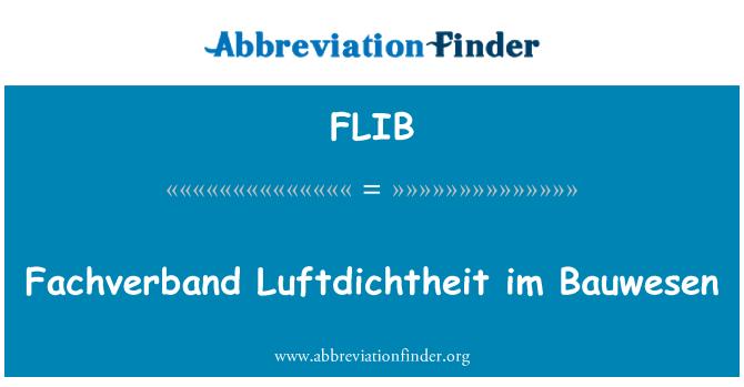 FLIB: Fachverband Luftdichtheit im Bauwesen