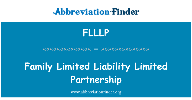 FLLLP: Family Limited Liability Limited Partnership