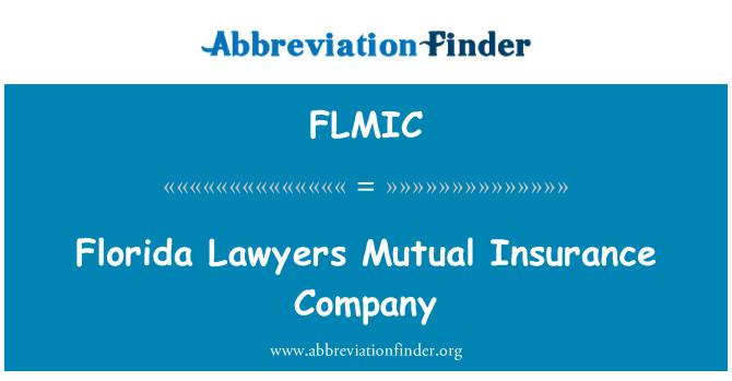FLMIC: Florida Lawyers Mutual Insurance Company