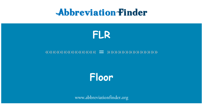 FLR: Floor