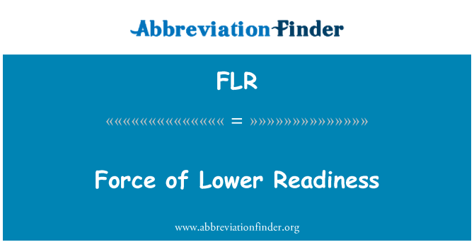FLR: Force of Lower Readiness