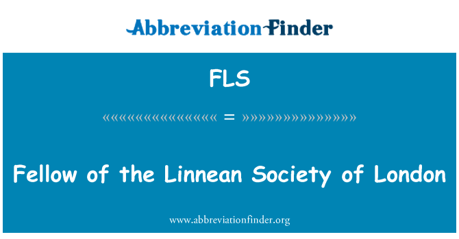 FLS: Fellow of the Linnean Society of London