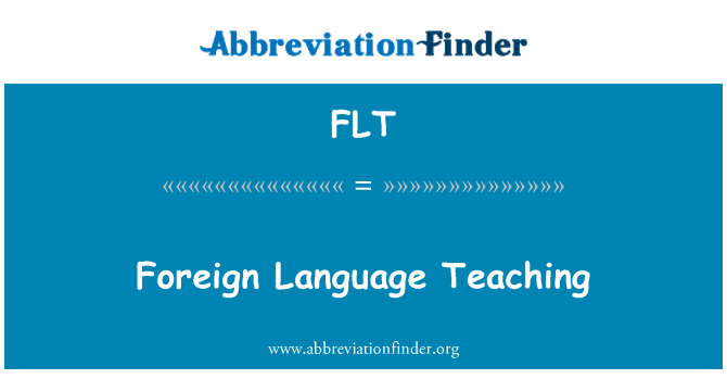 FLT: Foreign Language Teaching