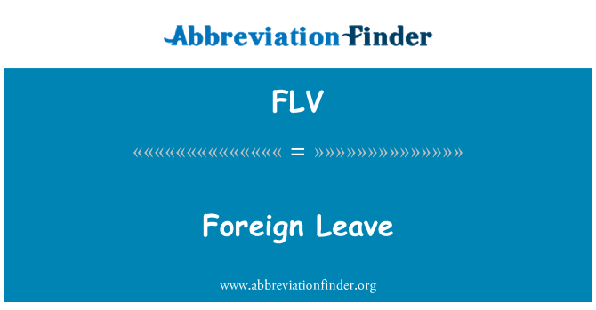 FLV: Foreign Leave