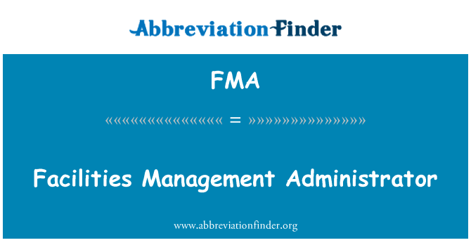FMA: Facilities Management Administrator