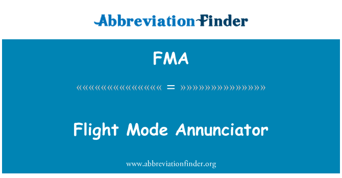 FMA: Flight Mode Annunciator