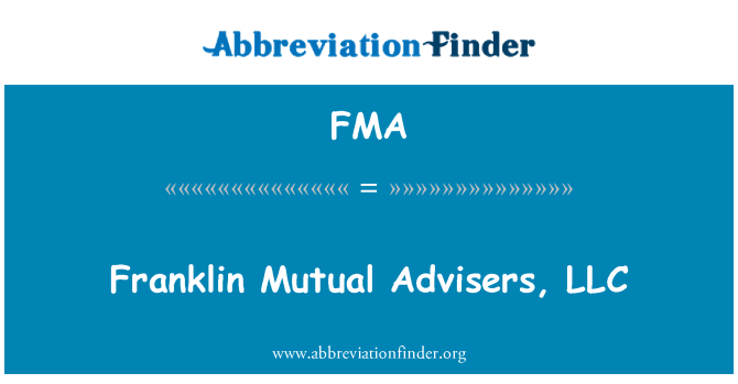 FMA: Franklin Mutual Advisers, LLC