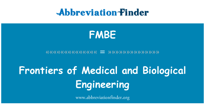 FMBE: Frontiers of Medical and Biological Engineering