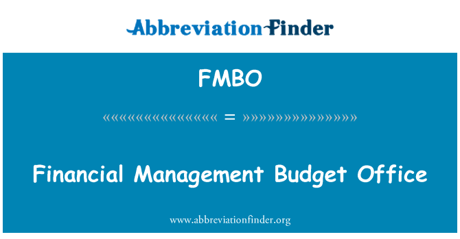 FMBO: Financial Management Budget Office