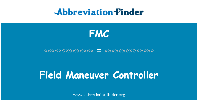 FMC: Field Maneuver Controller