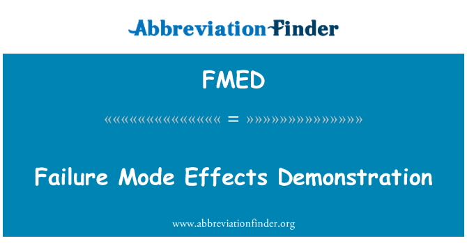 FMED: Failure Mode Effects Demonstration