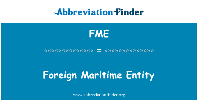 FME: Foreign Maritime Entity