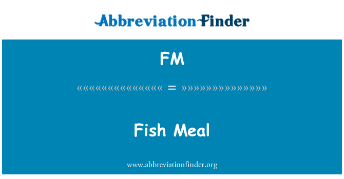 FM: Fish Meal
