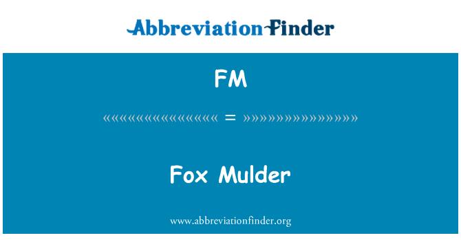 FM: Fox Mulder