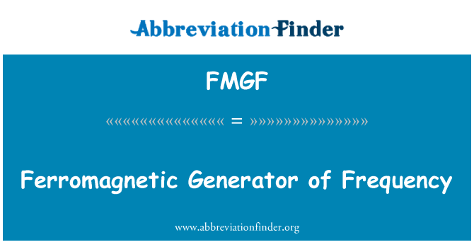 FMGF: Ferromagnetic Generator of Frequency