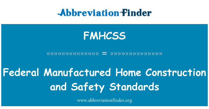 FMHCSS: Federal Manufactured Home Construction and Safety Standards