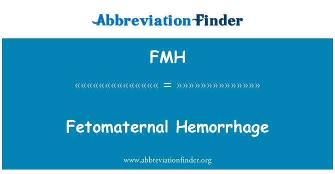 FMH: Fetomaternal Hemorrhage
