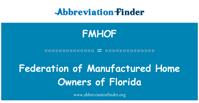 FMHOF: Federation of Manufactured Home Owners of Florida