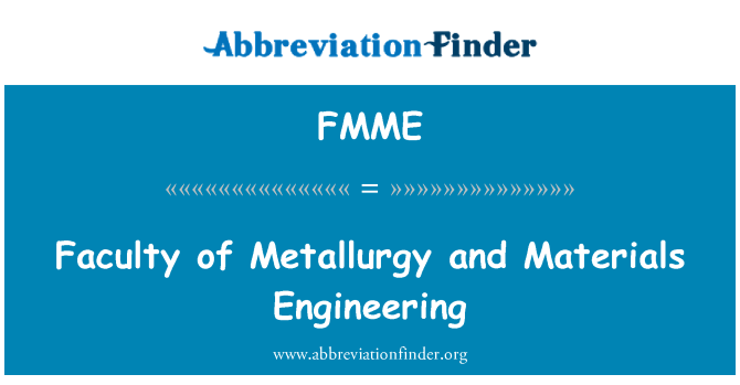 FMME: Faculty of Metallurgy and Materials Engineering