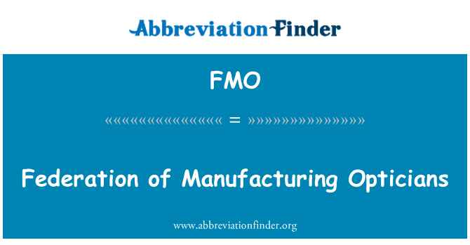 FMO: Federation of Manufacturing Opticians