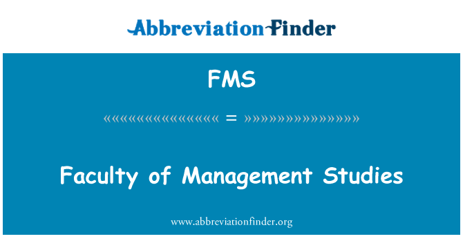 FMS: Faculty of Management Studies