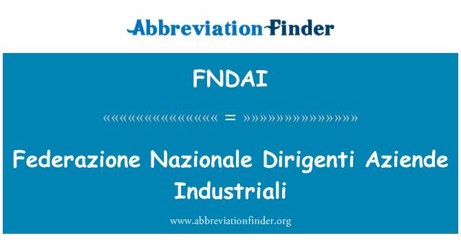 FNDAI: Federazione Nazionale Dirigenti Aziende Industriali