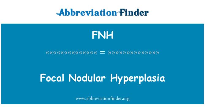 FNH: Focal Nodular Hyperplasia
