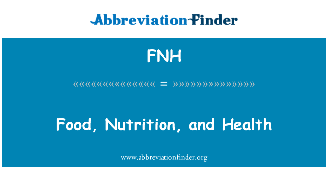 FNH: Food, Nutrition, and Health