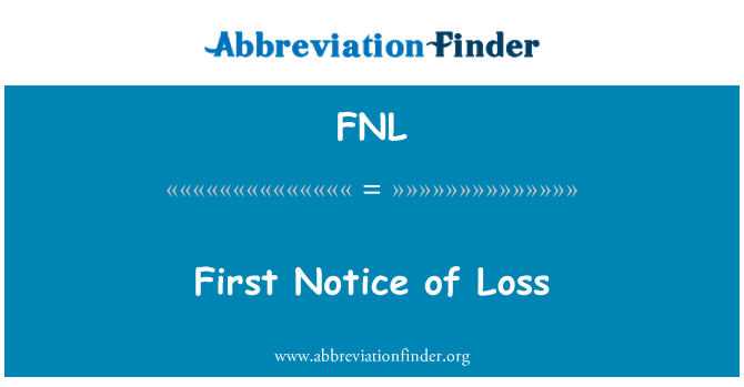 FNL: First Notice of Loss