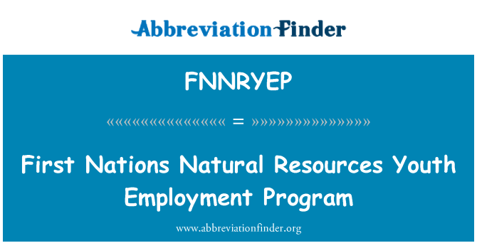 FNNRYEP: First Nations Natural Resources Youth Employment Program