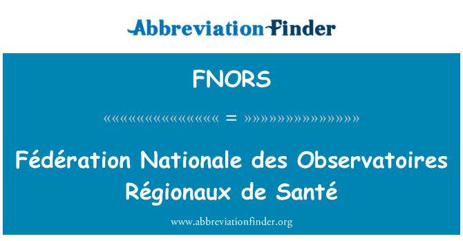 FNORS: Fédération Nationale des Observatoires Régionaux de Santé