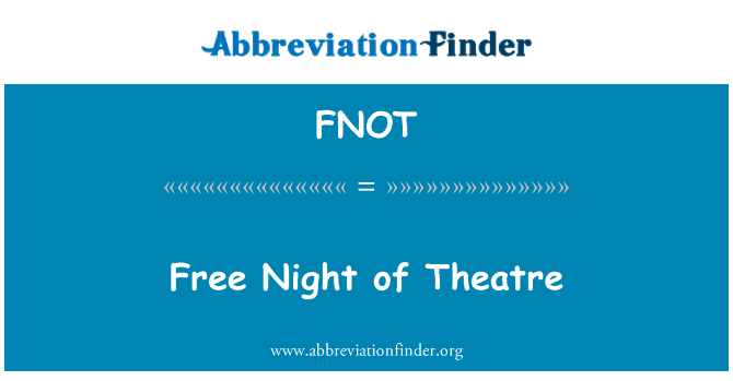 FNOT: Free Night of Theatre