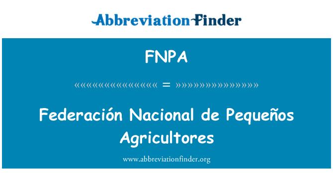 FNPA: Federación Nacional de Pequeños Agricultores