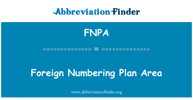FNPA: Foreign Numbering Plan Area