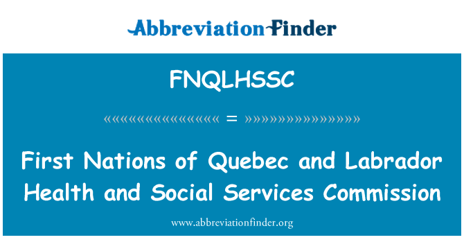 FNQLHSSC: First Nations of Quebec and Labrador Health and Social Services Commission