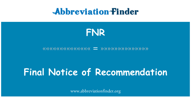 FNR: Final Notice of Recommendation