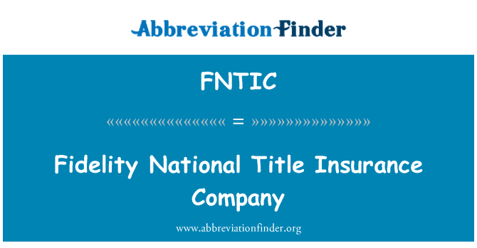 FNTIC: Fidelity National Title Insurance Company