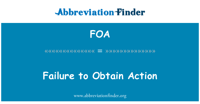 FOA: Failure to Obtain Action