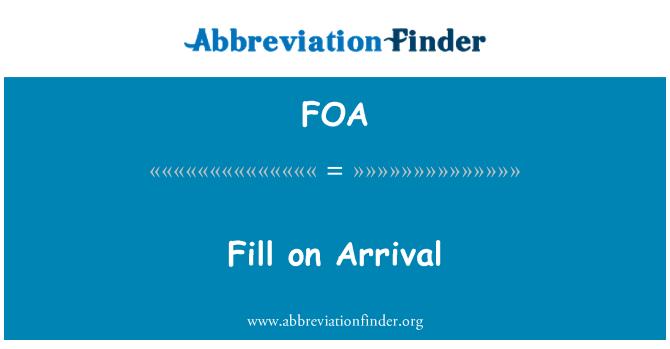 FOA: Fill on Arrival