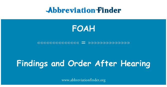 FOAH: Findings and Order After Hearing