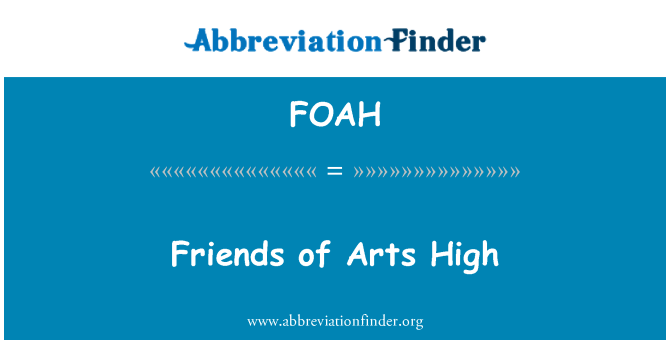 FOAH: Friends of Arts High