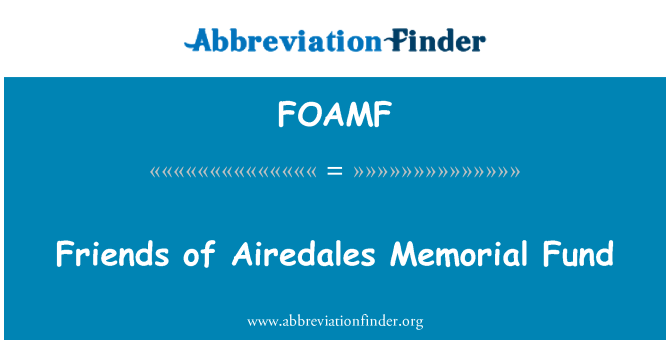 FOAMF: Friends of Airedales Memorial Fund