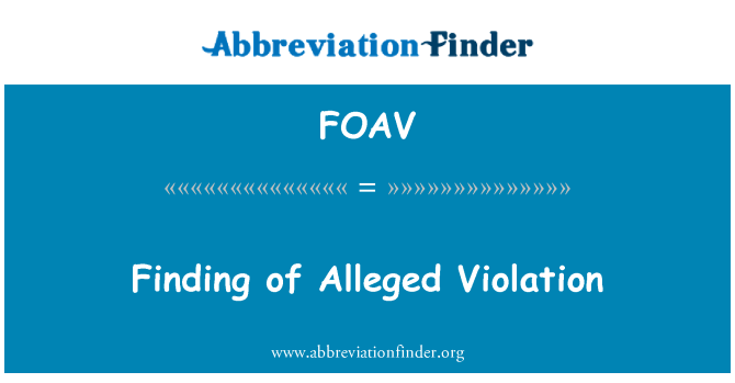 FOAV: Finding of Alleged Violation