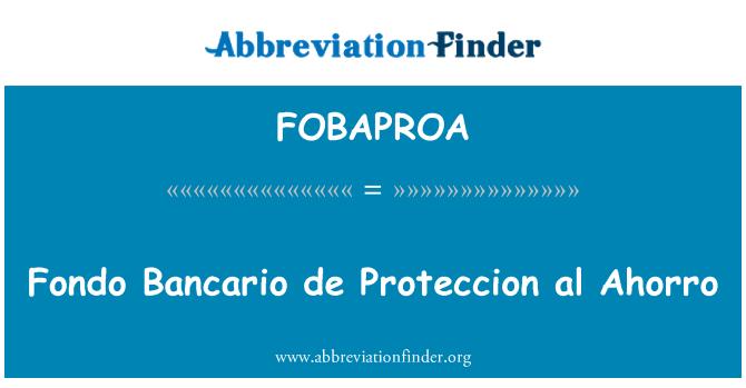 FOBAPROA: Fondo Bancario de Proteccion al Ahorro
