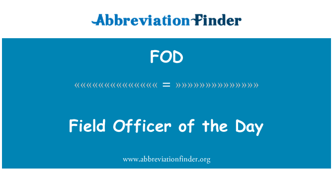 FOD: Field Officer of the Day