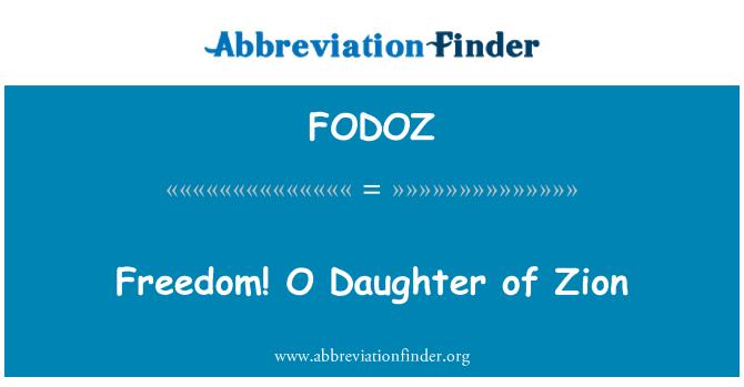 FODOZ: Freedom! O Daughter of Zion