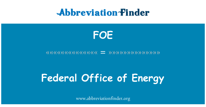 FOE: Federal Office of Energy