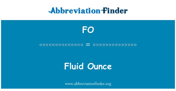 FO: Fluid Ounce
