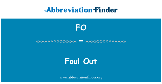 FO: Foul Out