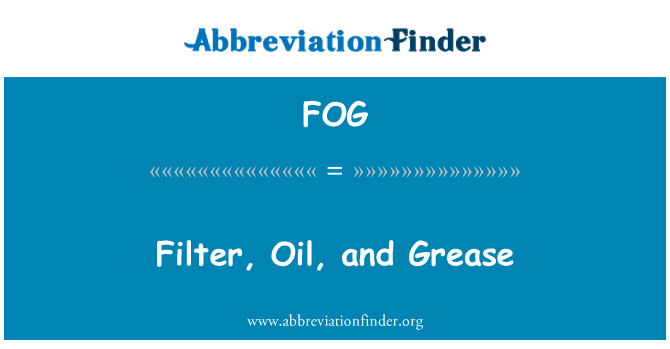 FOG: Filter, Oil, and Grease